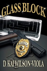 Book Cover: Glass Block by D Kai Wilson-Viola